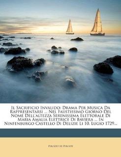 Il Sacrificio Invalido : Perozzo De Perozzi