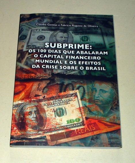 Subprime Os 100 Dias Que Abalaram O Capital Financeiro Mund