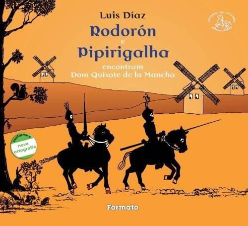 Rodorón E Pipirigalha Encontram Dom Quixote De La Mancha