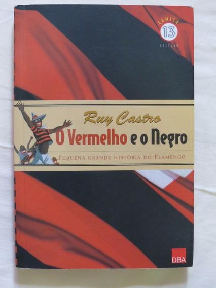 Livro O Vermelho E O Negro De Ruy Castro Flamengo