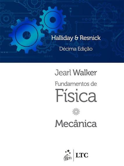 Fundamentos De Física 1 - Mecânica - 10ª Ed. 2016