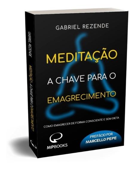 Livro - Meditação - A Chave Para O Emagrecimento