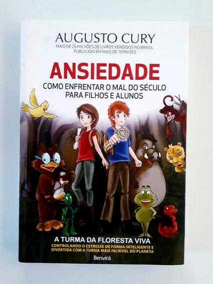 Livro: Ansiedade - Para Filhos E Alunos - Augusto Cury