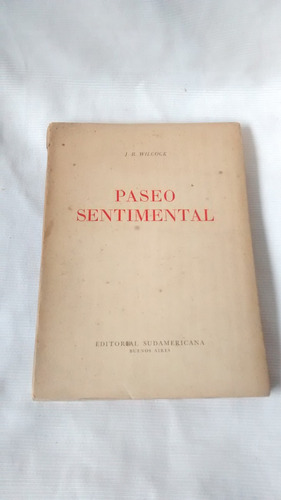 Imagen 1 de 5 de Paseo Sentimental J R Wilcock Sudamericana 1º Edicion 1946
