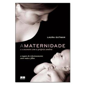 A Maternidade E O Encontro Com A Própia Sombra