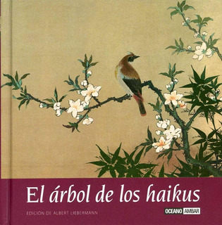 ** El Arbol De Los Haikus ** Albert Liebermann