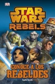 Comic Star Wars Rebels Conoce A Los Rebeldes - Personajes