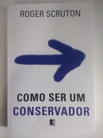 Livro Como Ser Um Conservador
