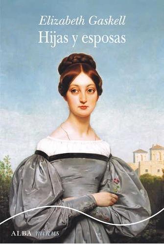 Hijas Y Esposas, Elizabeth Gaskell, Alba