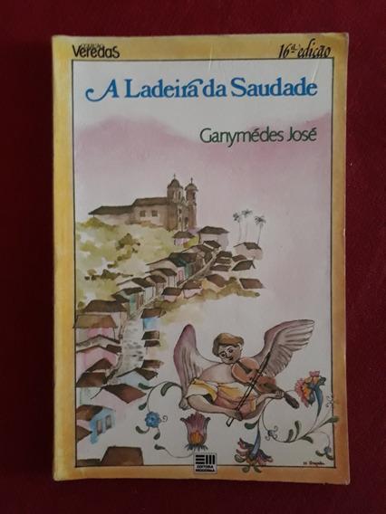 Livro: A Ladeira Da Saudade - Ganymédes José