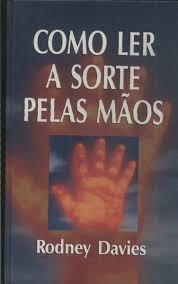 Como Ler A Sorte Pelas Mãos Rodney Davies