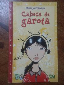 Livro Cabeça De Garota Maria José Silveira