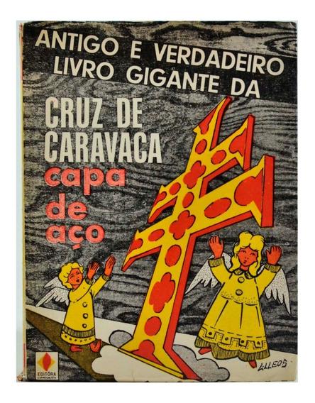 Antigo E Verdadeiro Livro Gigante Da Cruz De Caravaca