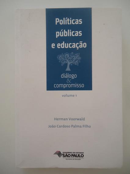Políticas Públicas E Educação Volume 1 Diálogo & Compromisso