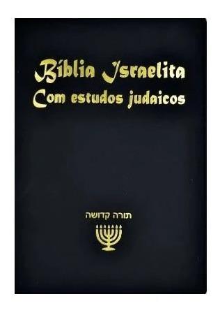 Bíblia Israelita (com Estudos Judaicos) Português E Hebraico