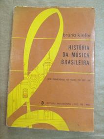 A Historia Da Musica Brasileira Bruno Kiefer 1ª Ediçao