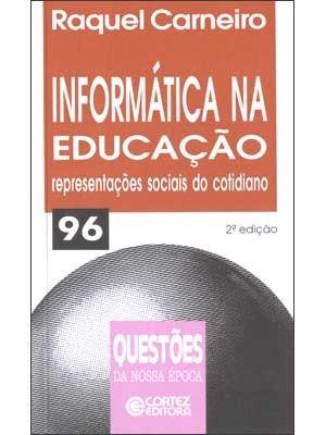 Informática Na Educação: Representações Sociais Do Cotidiano