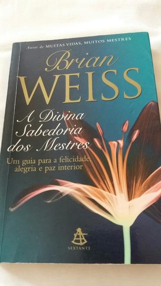 Brian Weiss - Livro: A Divina Sabedoria Dos Mestres