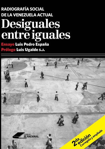 Desiguales Entre Iguales / Luis Pedro España