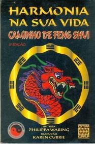 Harmonia Na Sua Vida: Caminho De Feng Shui Philippa Waring