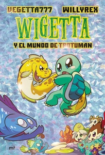 Wigetta Y El Mundo De Trotuman (ilustrado) - Vegetta777