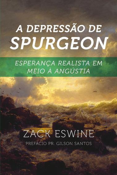 A Depressão De Spurgeon Esperança Realista Livro