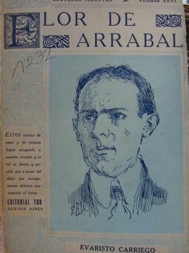 Flor De Arrabal. Carriego, Evaristo | Mercado Libre