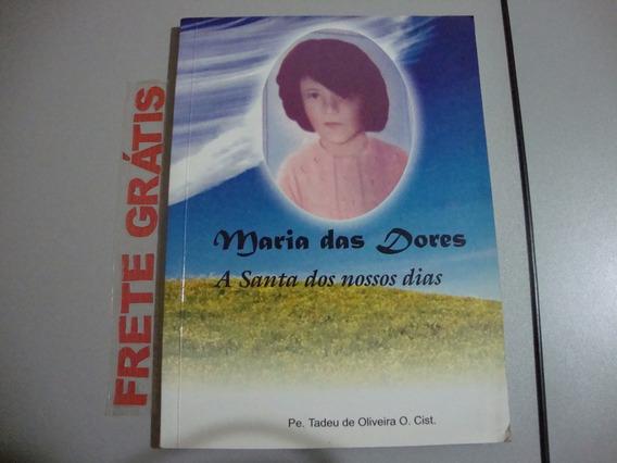 Livro Maria Das Dores - A Santa Dos Nossos Dias