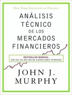 Análisis Técnico De Mercados Financieros - Murphy - Valletta