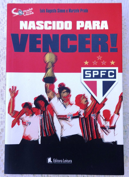 Nascido Para Vencer São Paulo Futebol Clube - Marcelo Prado