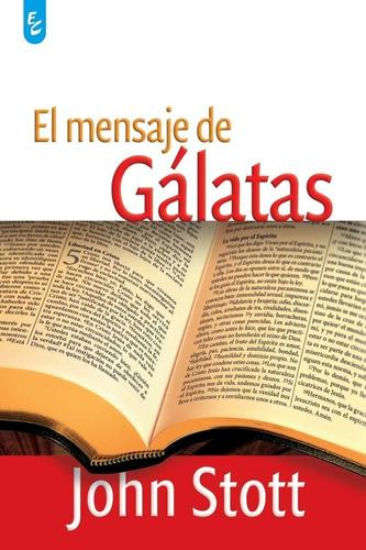 El Mensaje De Gálatas, John Stott