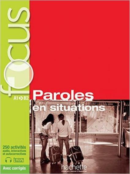 Focus - Paroles En Situations - Livre Avec Cd Audio + Corrig