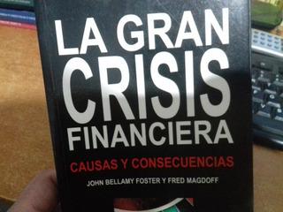 Gran Crisis Financiera Bellamy Foster Ver X Entrega Gratis
