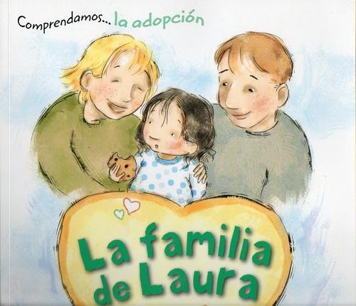 Comprendamos La Adopción La Familia De Laura Aubrey