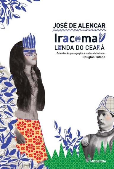 Iracema-lenda Do Ceará-orientação Pedagógica E Notas