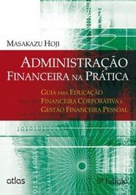 Administracao Financeira Na Pratica - 5º Ed