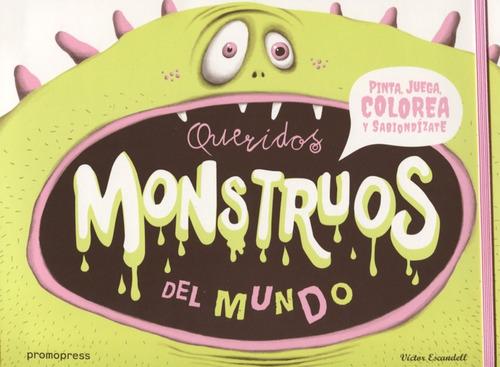 Imagen 1 de 6 de Queridos Monstruos Del Mundo - Pinta, Juega, Colorea