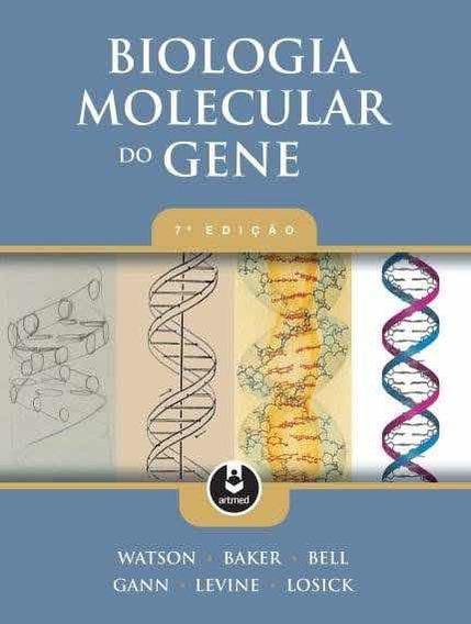 Biologia Molecular Do Gene (7ª Ed.)