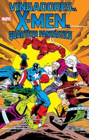 Vingadores Vs. X-men Vs. Quarteto Fantástico