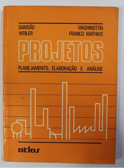 Livro Projetos - Planejamento, Elaboração E Análise
