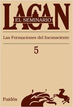 Seminario 5 Las Formaciones Del Inconsciente - Jacques Lacan