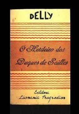 O Herdeiro Dos Duques De Sailles 44º Coleccao Delly M. Delly