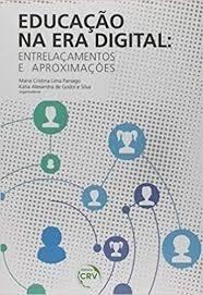 Educacao Na Era Digital - Entrelacamento Maria Cristina Lim