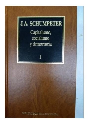 J A Schumpeter Capitalismo Socialismo Y Democracia Mercado Libre