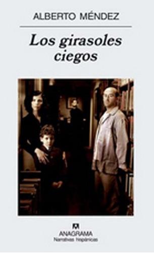 Los Girasoles Ciegos - Alberto Daniel Mendes