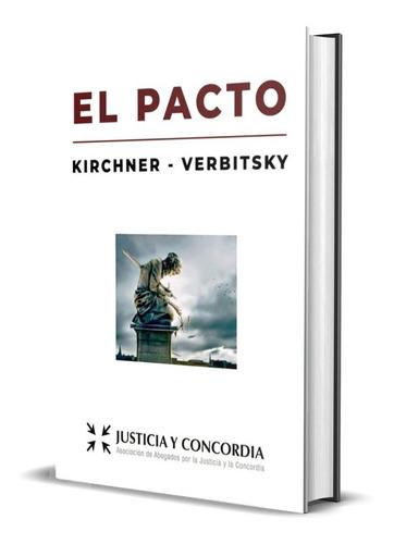 Libro El Pacto Kirchner Verbitsky
