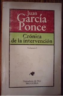 Crónica De La Intervención (vol I). Juan García Ponce. 1a Ed
