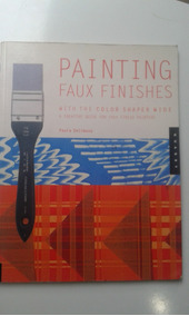 Livro - Painting Faux Finishes With The Color Shaper Wide -