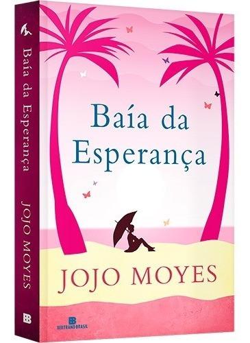 Livro - Baía Da Esperança - Jojo Moyes