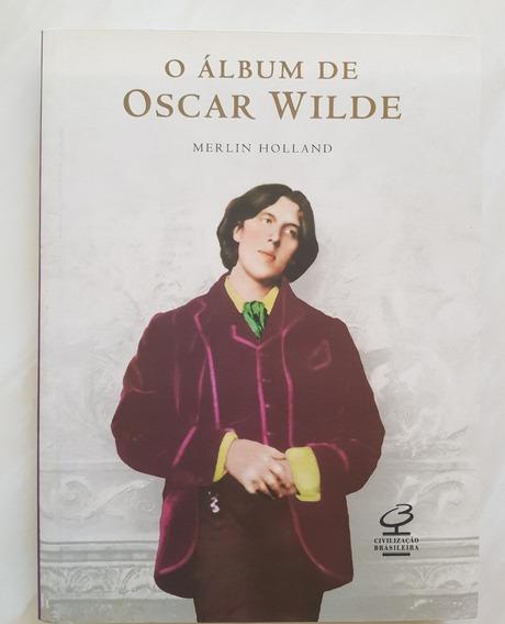 O Álbum De Oscar Wilde Merlin Holland